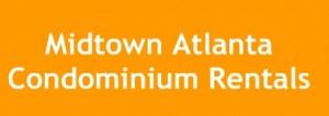 Midtown Atlanta Condo Rentals